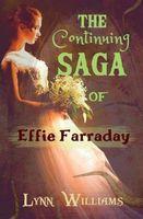 The Continuing Saga of Effie Farraday