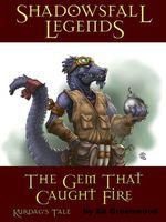 The Gem That Caught Fire - Kurdag's Tale