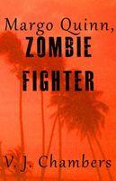 Margo Quinn, Zombie Fighter