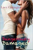 Dangerously Damaged