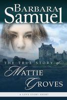 The True Story of Mattie Groves
