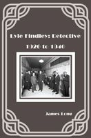 Lyle Findley: Detective, 1926 to 1940