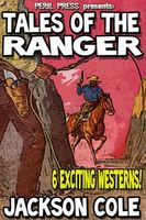 Tales of the Ranger - 6 Exciting Westerns!