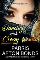 Dancing With Crazy Woman