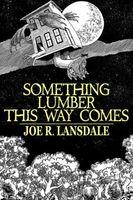 Something Lumber This Way Comes