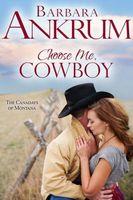 Choose Me, Cowboy