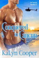 Conquered in Cancun