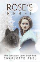 Rose's Rebel
