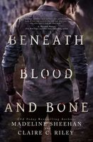 Beneath Blood and Bone