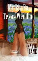 My Big Fat Texas Wedding