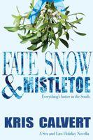 Fate, Snow & Mistletoe