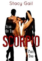 Year of the Scorpio: Part Two