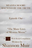 The Many Lives of Myanna Moore
