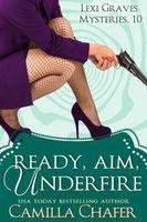 Ready, Aim, Under Fire