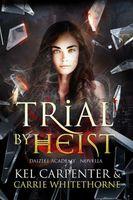 Trial by Heist