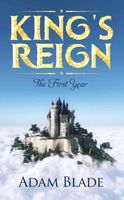 King's Reign: The First Year