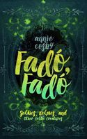 Fado, Fado: Selkies, Kelpies, and Other Celtic Creatures
