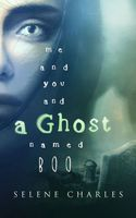 Me and You and a Ghost Named Boo
