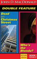 Dead on Christmas Street & Who's the Blonde