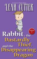 Rabbit, the Dastardly Thief, and the Disappearing Dragon