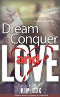 Dream, Conquer, and Love