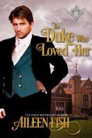 The Duke Who Loved Her
