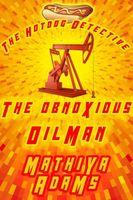 The Obnoxious Oilman