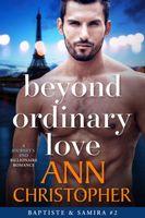 Beyond Ordinary Love