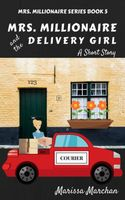 Mrs. Millionaire and the Delivery Girl