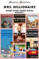 Mrs. Millionaire Short Story Book Series Volume 1