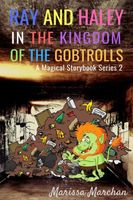 Ray and Haley In the Kingdom of the Gobtrolls