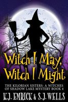 Witch I May, Witch I Might