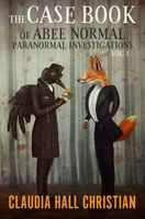 The Case Book of Abee Normal, Paranormal Investigations, Volume 1