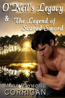 O'Neil's Legacy & The Legend of The Sacred Sword