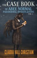 The Case Book of Abee Normal, Paranormal Investigations, Volume 2