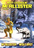 McAllister - Wolf-Bait!