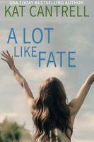 A Lot Like Fate