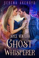 Jayce Ventura: Ghost Whisperer