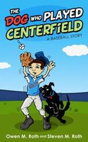 The Dog Who Played Centerfield