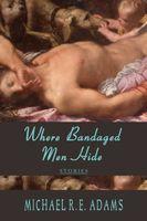 Where Bandaged Men Hide