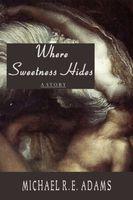 Where Sweetness Hides
