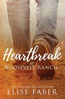 Heartbreak at Roosevelt Ranch