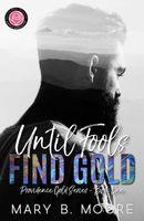 Until Fools Find Gold