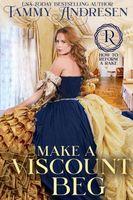 Make a Viscount Beg