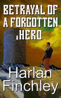 Betrayal of a Forgotten Hero
