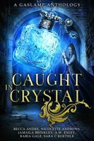 Caught In Crystal