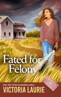 Fated for Felony