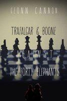 Trafalgar & Boone Against the Forty Elephants