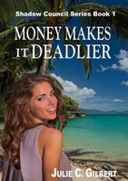 Money Makes it Deadlier