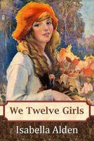 We Twelve Girls